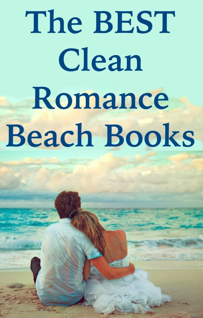 Don't miss this list of clean romance BEACH reads!
