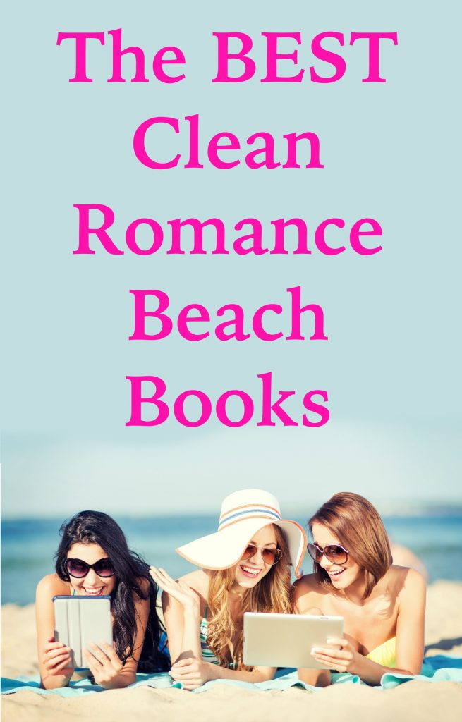 Check out a list of great clean romance beach reads!